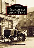Newcastle Upon Tyne (Archive Photographs: Images of England)