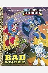 Bad Weather! (DC Super Friends) (Little Golden Book) Hardcover