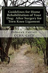 Guidelines for Home Rehabilitation of Your Dog: After Surgery for Torn Knee Ligament