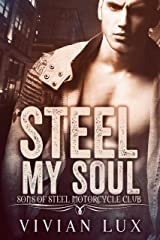 Steel My Soul (Motorcycle Club Romance) (The Sons of Steel Motorcycle Club Book 4) Kindle Edition