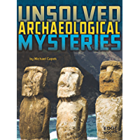 Unsolved Archaeological Mysteries (Unsolved Mystery Files)