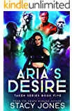 Aria's Desire (Taken Series Book 5)