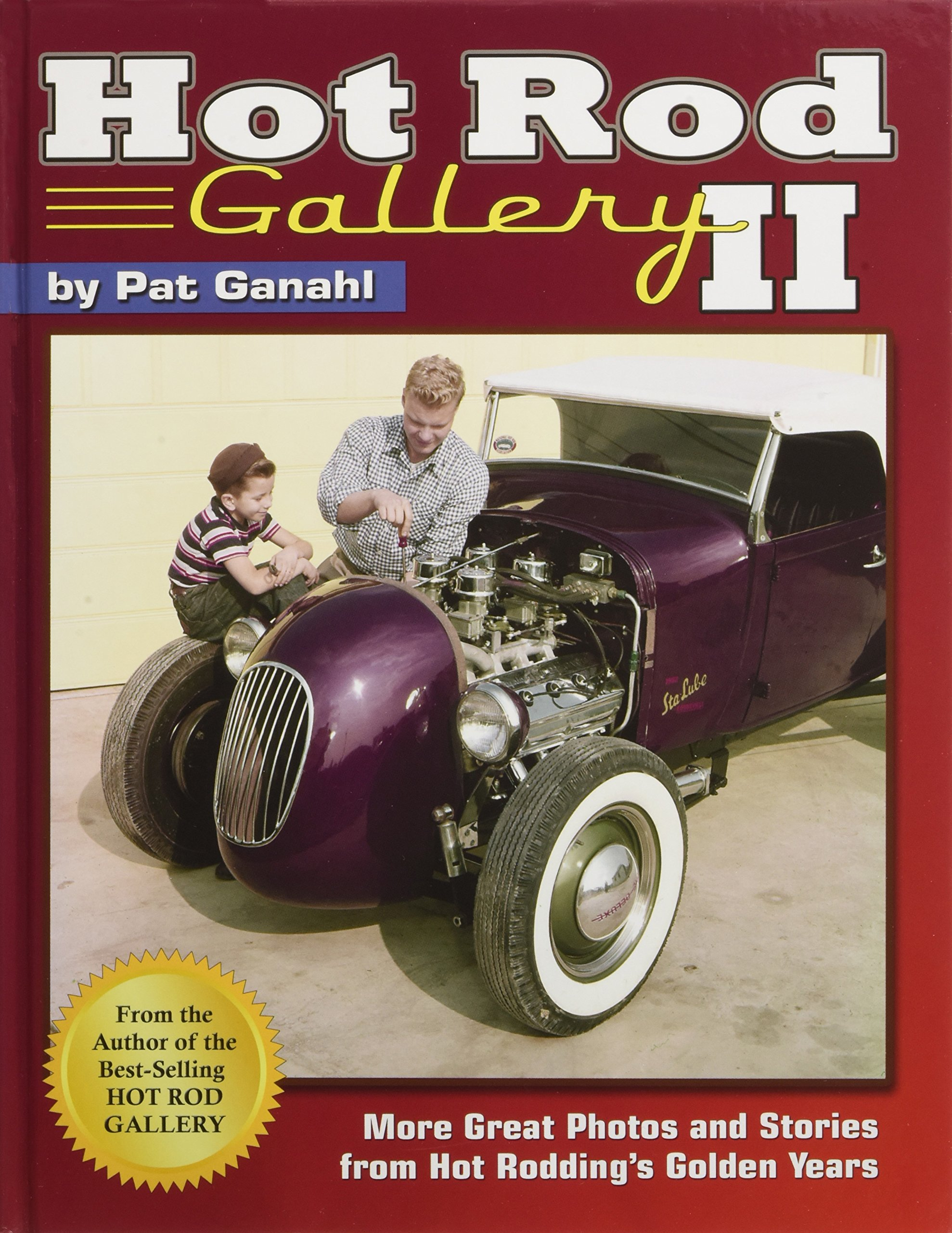 Hot Rod Gallery II: More Great Photos and Stories from Hot Rodding\'s ...