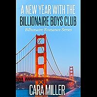 A New Year with the Billionaire Boys Club (Billionaire Romance Book 25)