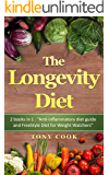 "The Longevity Diet: 2 books in 1 : ""Anti-inflammatory diet guide and FreeStyle Diet  for Weight Watchers"""