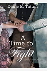 A Time to Fight (Colonial Dream Book 1) Kindle Edition
