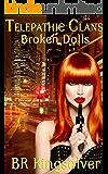 Broken Dolls: An Urban Fantasy (The Telepathic Clans Saga Book 3)