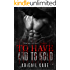 To Have and To Hold: Taken (Criminal Delights Book 15)