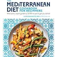 The Mediterranean Diet Cookbook for Beginners: Mean Plans, Tips and Tricks, and Over 75 Recipes to Get You Started