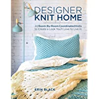 Designer Knit Home: 24 Room-By-Room Coordinated Knits to Create a Look You'll Love to Live In