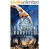 Dungeon Robotics (Book 8): Delve