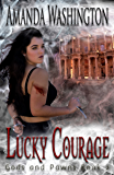 Lucky Courage (Gods and Pawns Book 2)