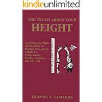 The Truth About Your Height: Exploring the Myths and Realities of Human Size and Its Effects on Performance, Health, Pollution, and Survival