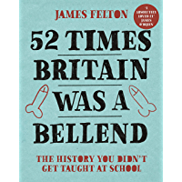 52 Times Britain was a Bellend: The History You Didn't Get Taught At School (English Edition)