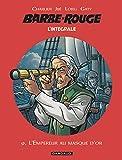 Barbe-Rouge - Intégrales - tome 9 - Empereur au masque d'or (L')