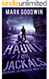 A Haunt for Jackals: A Post-Apocalyptic, EMP-Survival Thriller (Seven Cows, Ugly and Gaunt Book 3)