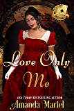 Love Only Me (Scandal Meets Love Book 1)