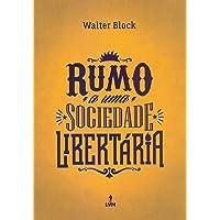 Rumo a Uma Sociedade Libertária