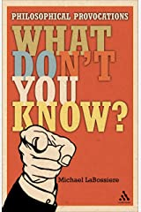 What Don't You Know?: Philosophical Provocations Hardcover