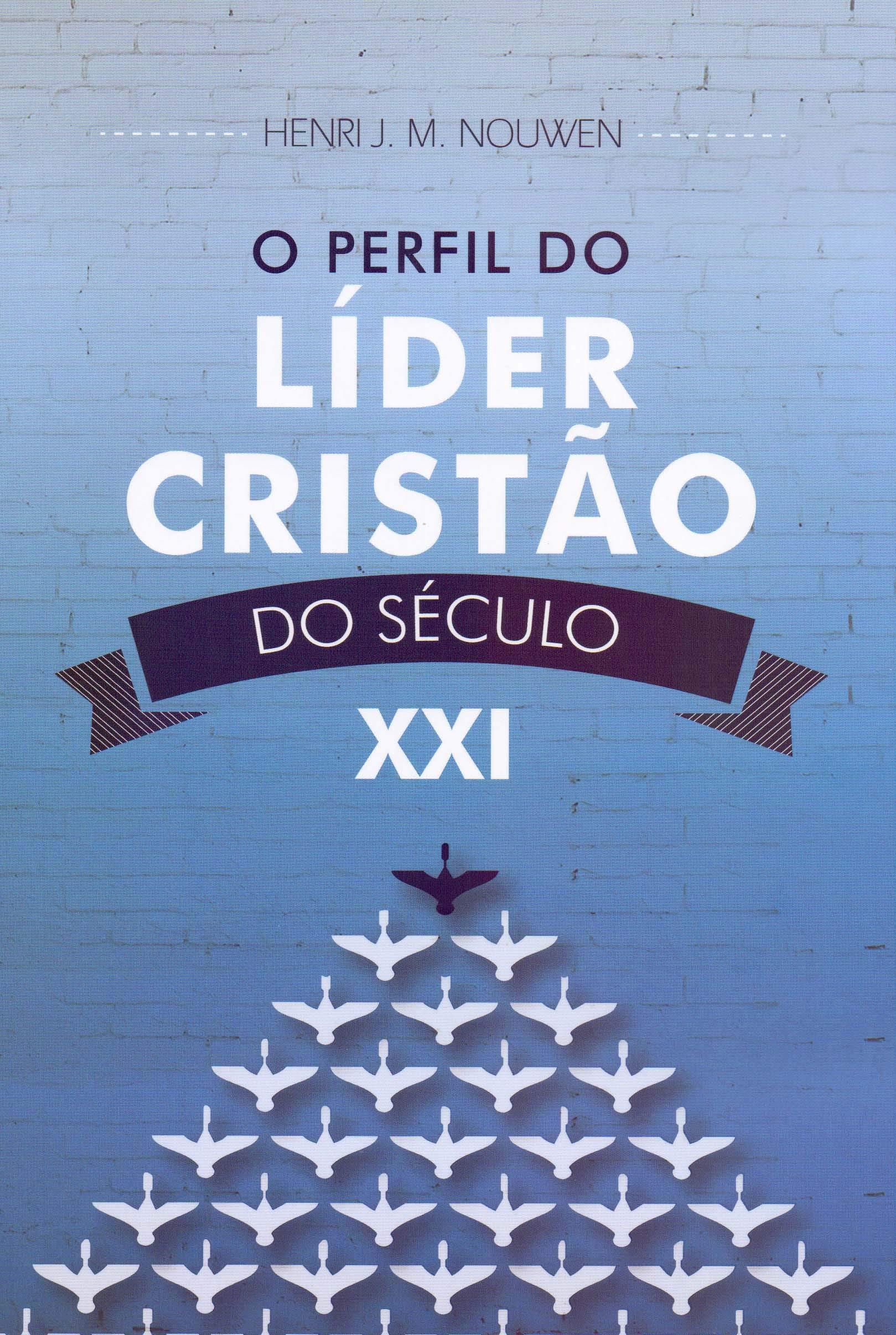 Resultado de imagem para O perfil do Líder Cristão do Século XXI