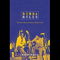 Rumba Rules: The Politics of Dance Music in Mobutu's Zaire book cover
