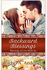 Backward Blessings: A Small Town Holiday Sweet Romance (Blessings of Love Book 6) Kindle Edition