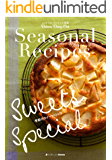Seasonal Recipes 季節のレシピ Sweets Special