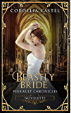 Beastly Bride: A Frog Prince Retelling (Perrault Chronicles)