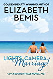 Lights. Camera. Marriage!: A Sudden Falls Novel