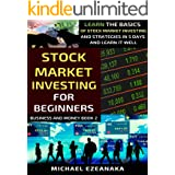Stock Market Investing For Beginners: Learn The Basics Of Stock Market Investing And Strategies In 5 Days And Learn It Well (