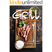 The Grill Cookbook: Easy and Tasty Recipes on the Grill