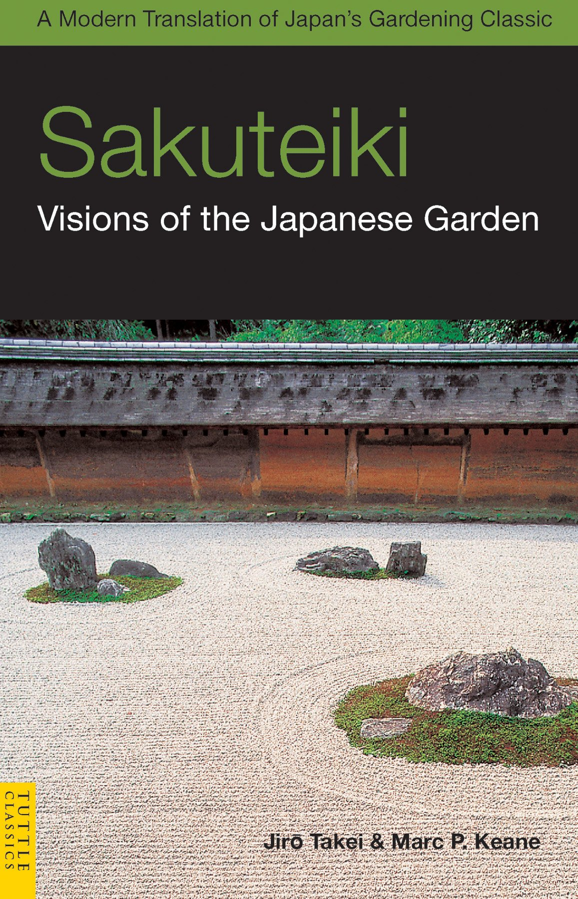 Sakuteiki: Visions of the Japanese Garden: A Modern Translation of Japan's Gardening Classic (Tuttle Classics) ebook