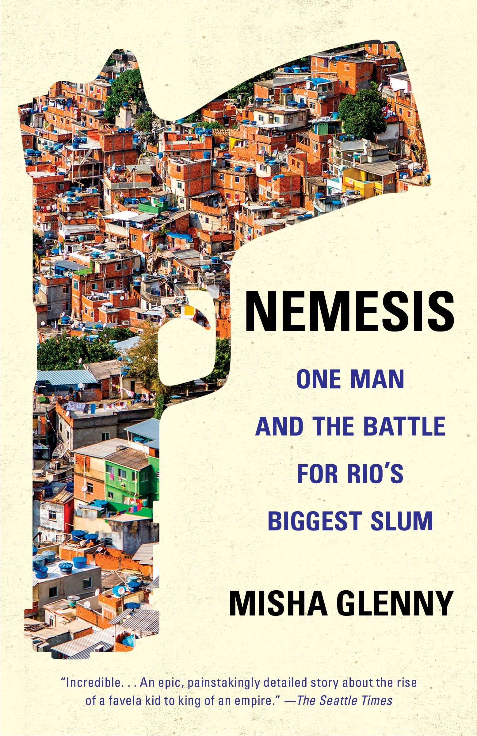 Nemesis: One Man and the Battle for Rios Biggest Slum ...