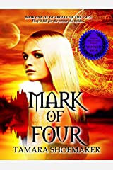 Mark of Four (Guardian of the Vale Book 1) Kindle Edition