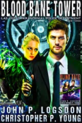 Blood Bane Tower (Las Vegas Paranormal Police Department Book 3) Kindle Edition
