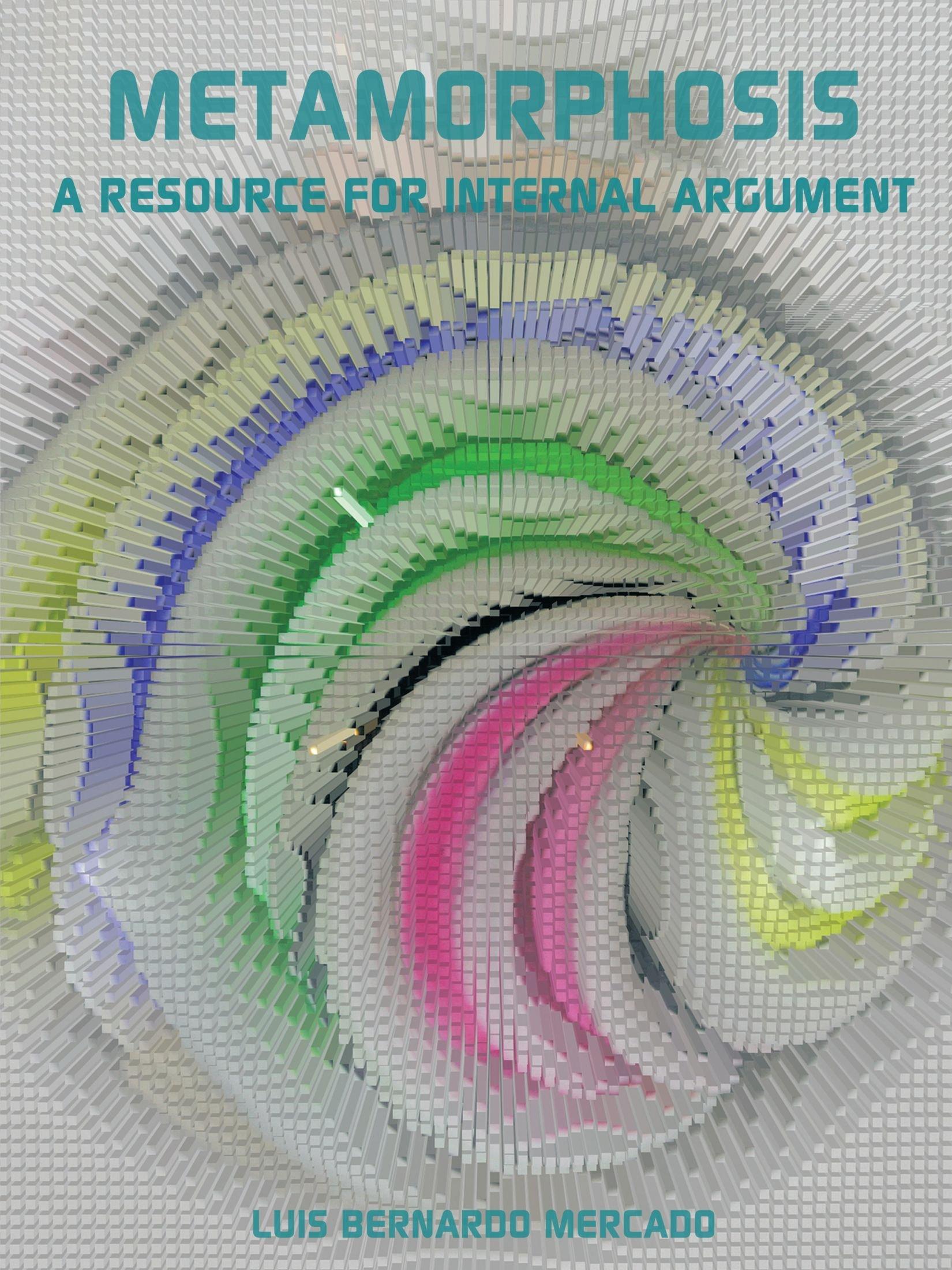 Read Online Metamorphosis: A Resource for Internal Argument ebook