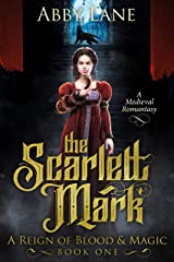The Scarlett Mark: A Medieval Romantasy (A Reign of Blood and Magic Book 1) Kindle Edition