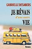 Je rêvais d'une autre vie (French Edition)