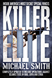 Killer Elite: Completely Revised and Updated: The Inside Story of America's Most Secret Special Operations Team (English Edition)