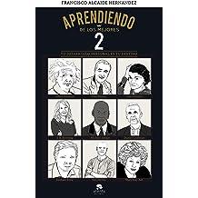 Aprendiendo de los mejores 2: Tu desarrollo personal es tu destino (Spanish Edition) Mar 6, 2018