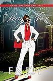 You Get What You Pray For: Always Divas Series Book Three (Urban Books)