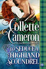 To Seduce a Highland Scoundrel (Heart of a Scot Book 3) Kindle Edition