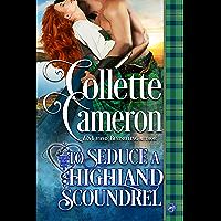 To Seduce a Highland Scoundrel (Heart of a Scot Book 3) (English Edition)