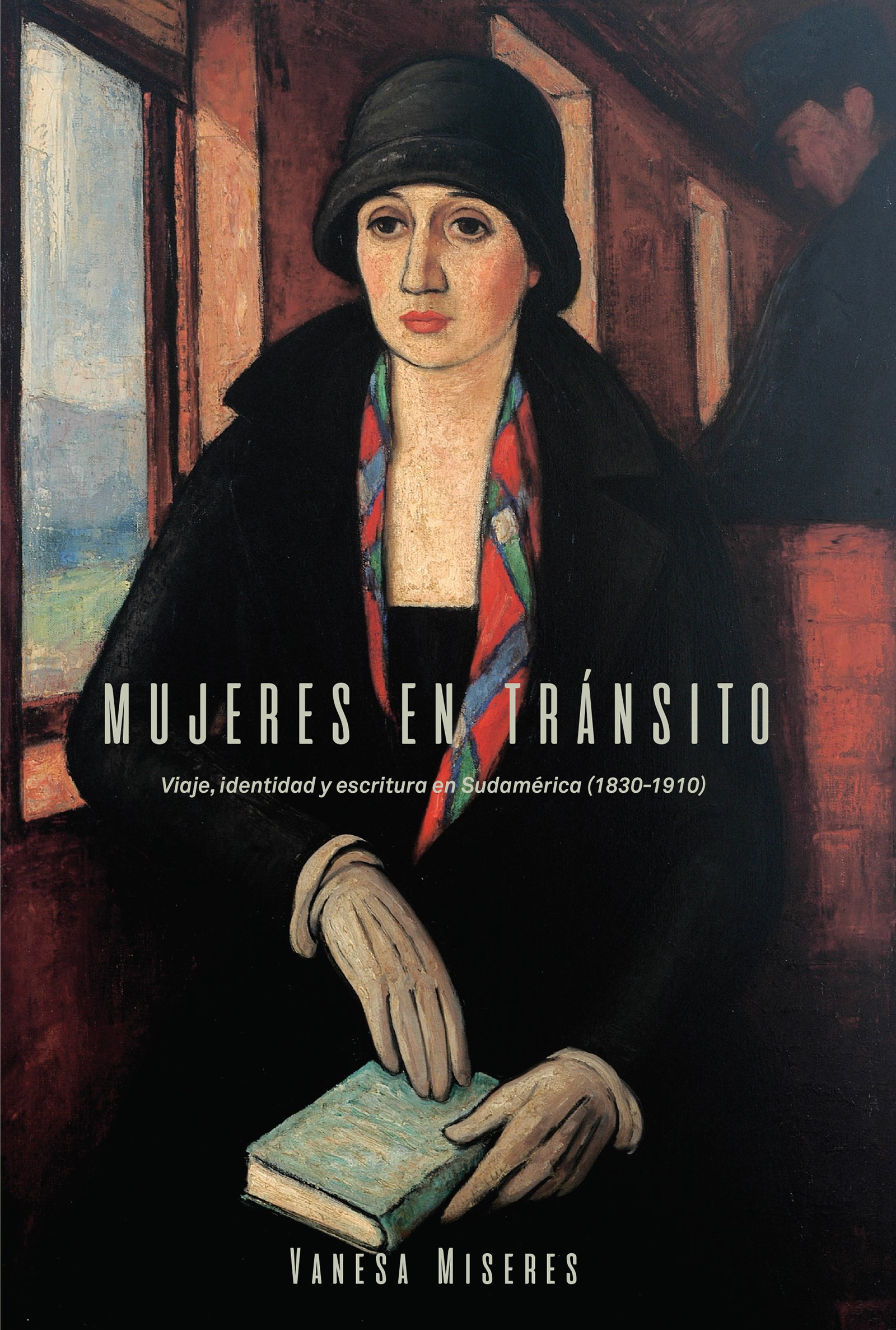 Mujeres en tránsito: Viaje, identidad y escritura en Sudamérica (1830-1910) (North Carolina Studies in the Romance Languages and Literatures) (Spanish Edition) by University of North Carolina at Chapel Hill Department of Romance Studies