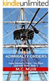Admiralty Orders: Under Admiralty Orders - The Oliver Quintrell Series - Book 3