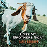 Lost My Brothers Goat