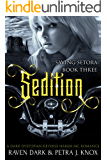 Sedition: Saving Setora (Book Three) (Dark Dystopian Reverse Harem MC Romance)