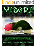 Midori: A Teen Witch Tale (The Traveler Series Book 1)