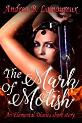 The Mark of Motish: An Elemental Diaries Side Story (The Elemental Diaries Book 0) Kindle Edition
