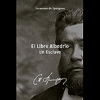 El Libre Albedrío: Un Esclavo (Sermones de Spurgeon nº 1)